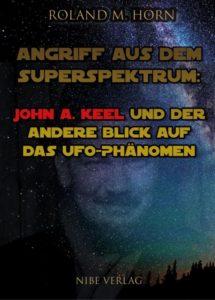 Superspektrum: John A. Keel und der andere Blick auf das UFO-Phänomen
