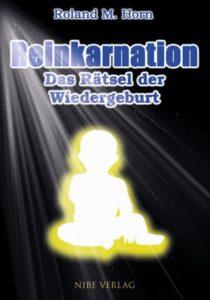 Reinkarnation - Das Rätsel der Wiedergeburt