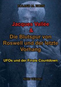 Cover: Jacques Vallée & Die Blutspur von Roswell und der Finale Countdown