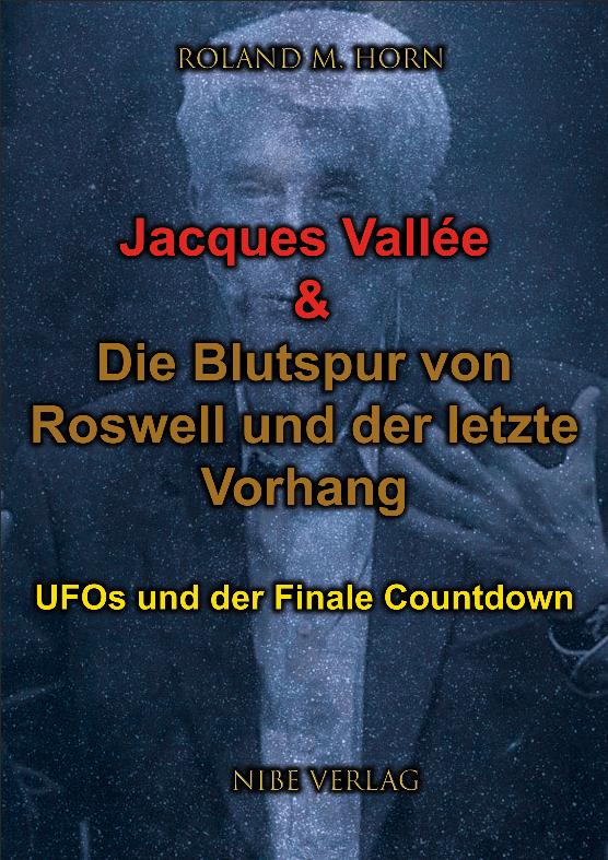Cover: Jacques Vallée & Die Blutspur von Roswell und der letzte Vorhang
