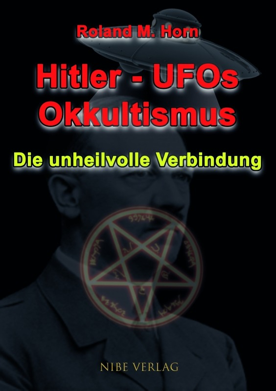 Cover: Hitler - UFOs - Okkultismus: Die unheilvolle Verbindung
